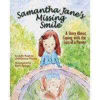 Samantha Jane's Missing Smile: A Story About Coping With the Loss of a Parent (hardcover)