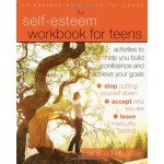 The Self-Esteem Workbook for Teens: Activities to Help You Build Confidence
