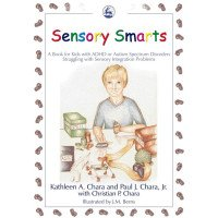Sensory Smarts: For Kids with ADHD or Autism Spectrum Disorders Struggling with Sensory Integration Problems