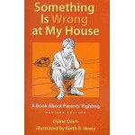 Something Is Wrong at My House: A Book About Parents' Fighting