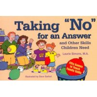 Taking No for an Answer: Fifty Games to Teach Family Skills
