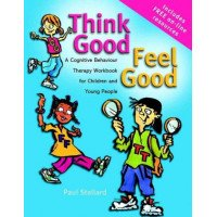 Think Good Feel Good: A Cognitive Behaviour Therapy Workbook for Children and Young People