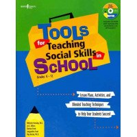 Tools for Teaching Social Skills in Schools: Lesson Plans, Activities, Techniques to Help Students Succeed