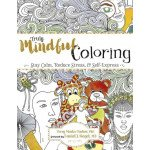 Truly Mindful Coloring: Stay Calm, Reduce Stress & Self-Express