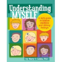 Understanding Myself: A Kid's Guide to Intense Emotions