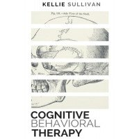 Cognitive Behavioral Therapy: A Guide to Overcoming Depression, Anxiety & Destructive Thoughts