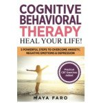 Cognitive Behavioral Therapy: Heal Your Life