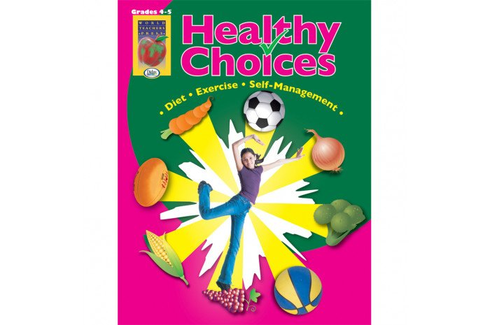 Healthy Choices: A Positive Approach to Healthy Living (Grades 4-5)