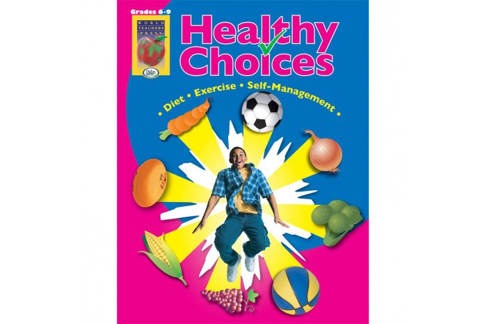 Healthy Choices: A Positive Approach to Healthy Living (Grades 6-8)