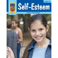 Self-Esteem: Activities to Build Self-Worth (Grades 6-8)