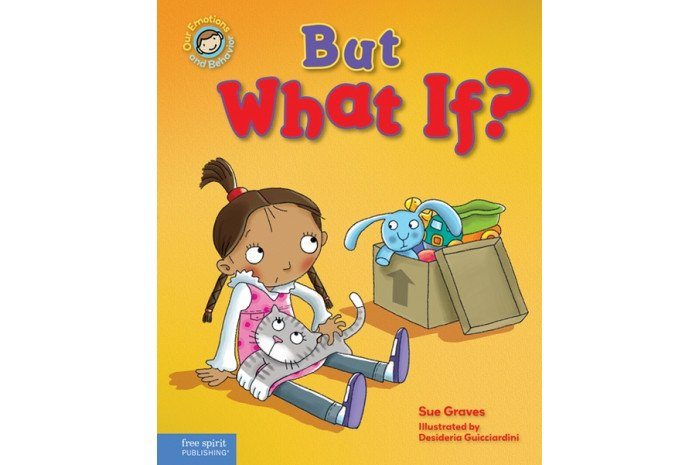 But What If? A Book About Feeling Worried