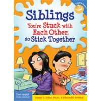 Siblings: You're Stuck with Each Other So Stick Together