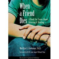 When a Friend Dies: A Book for Teens