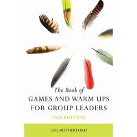 The Book of Games and Warm Ups for Group Leaders