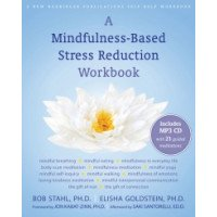 A Mindfulness-Based Stress Reduction Workbook with CD