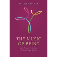 The Music of Being: Music Therapy, Winnicott and the School of Object Relations