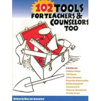 102 Tools for Teachers & Counselors, Too
