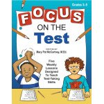 Focus on the Test: Five Weekly Lessons to Teach Test-Taking Skills (Grades 3-5)