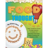 Food for Thought: Tasty Guidance Lessons for Grades 3-8