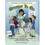 Groups To Go: Small Groups for Counselors on the Go (Grades 3-5)