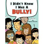 I Didn't Know I Was a Bully!