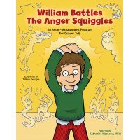 William Battles the Anger Squiggles: Anger Management Curriculum
