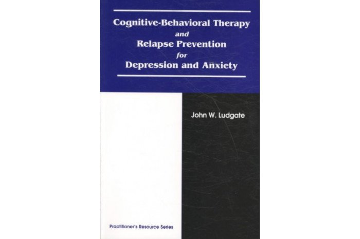 Cognitive Behavioral Therapy and Relapse Prevention for Depression and Anxiety