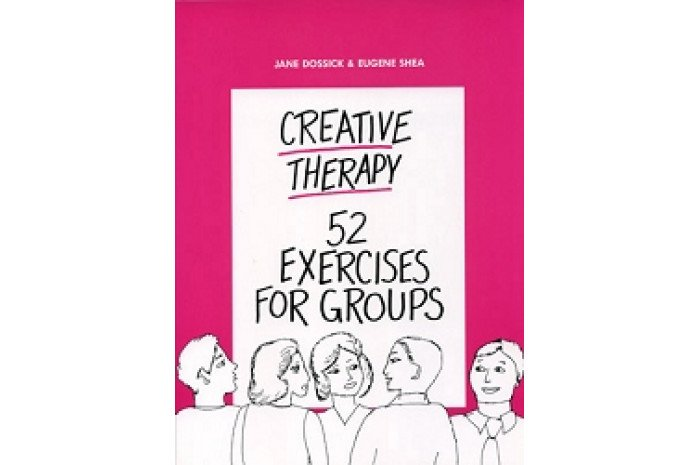 Creative Therapy I: 52 Exercises for Groups