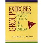 Group Exercises for Enhancing Social Skills and Self-Esteem Volume 2