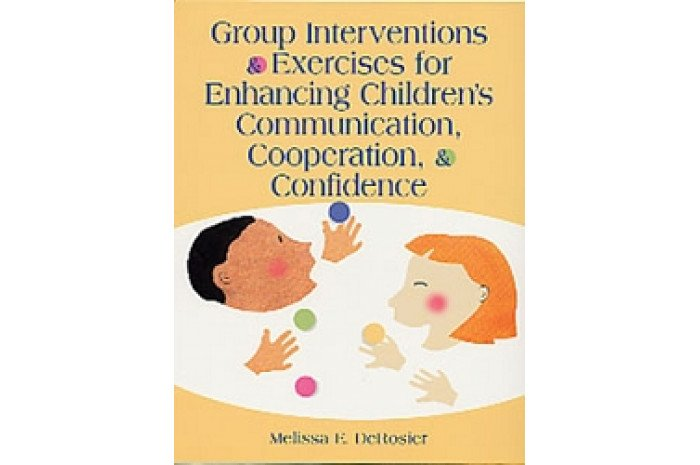 Group Interventions & Exercises for Enhancing Children's Communication, Cooperation, & Confidence
