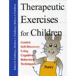 Therapeutic Exercises for Children: Guided Self-Discovery Using Cognitive-Behavioral Techniques