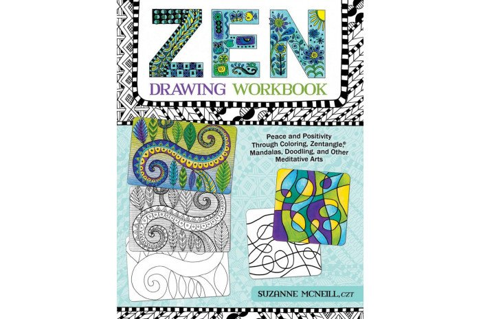 Zen Drawing Workbook: Peace and Positivity Through Coloring