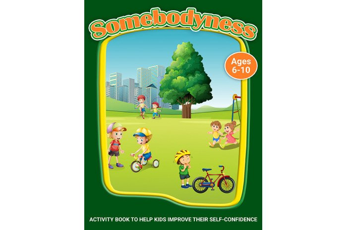 Somebodyness: A Workbook to Help Kids Improve Their Self-Confidence