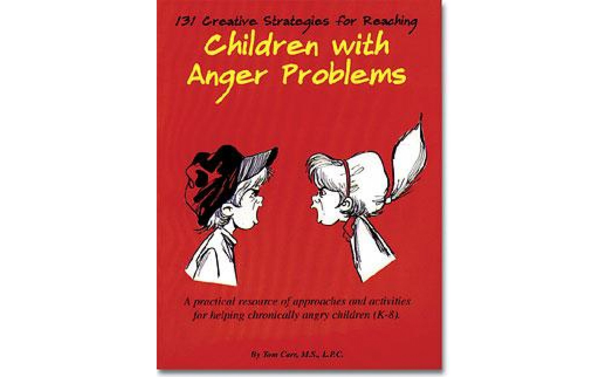 131 Creative Strategies for Reaching Children with Anger Problems – Books
