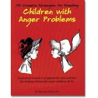 131 Creative Strategies for Reaching Children with Anger Problems