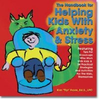 Handbook for Helping Kids with Anxiety and Stress