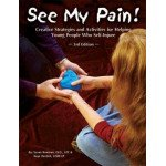 See My Pain: Creative Strategies and Activities for Helping People Who Self-Injure