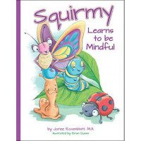 Squirmy Learns to be Mindful
