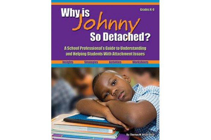 Why Is Johnny So Detached? Guide to Understanding and Helping Students with Attachment Issues