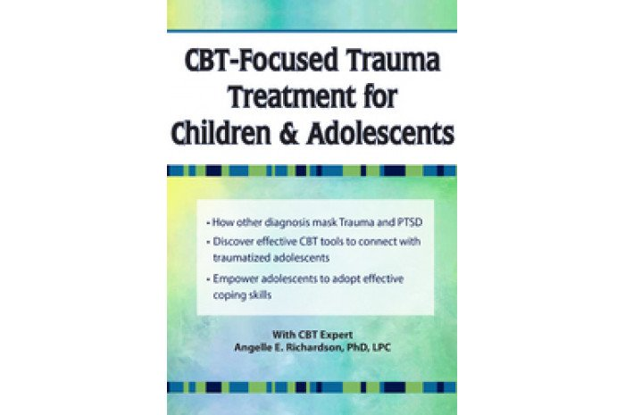 CBT-Focused Trauma Treatment for Children & Adolescents DVD