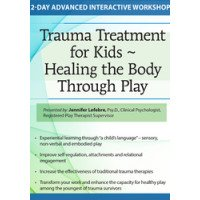 Trauma Treatment for Kids - Healing the Body Through Play DVD