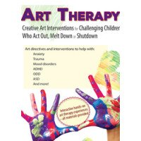 Therapeutic Art Interventions: Creative Art Interventions for Challenging Children Who Act Out, Melt Down or Shutdown DVD