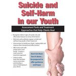 Suicide and Self-Harm in Our Youth DVD: Assessment Tools and Treatment Approaches