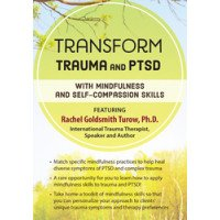 Transform Trauma and PTSD with Mindfulness and Self-Compassion Skills DVD