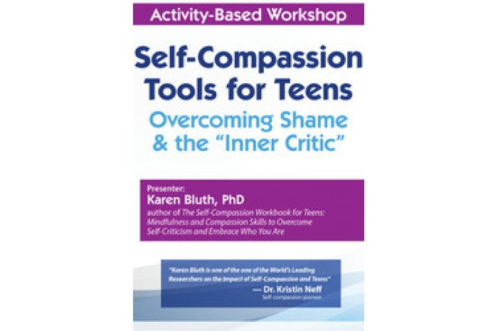 Self-Compassion Tools for Teens DVD: Overcoming Shame & the Inner Critic