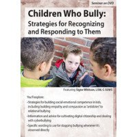 Children who Bully: Strategies for Recognizing and Responding to Them DVD
