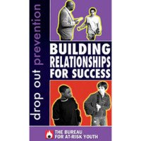 Drop-Out Prevention: Building Relationships for Success DVD