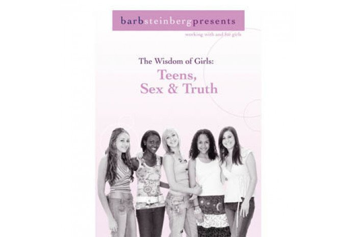 The Wisdom of Girls: Teens, Sex, and Truth