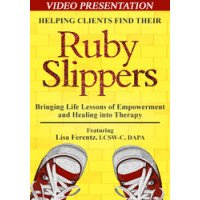 Helping Clients Find Their Ruby Slippers DVD