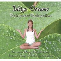Indigo Dreams Rainforest Relaxation CD